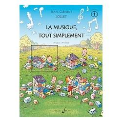 Jean-Clément Jollet - La Musique Tout Simplement Volume 1 Eleve - Recueil