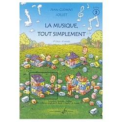 Jean-Clément Jollet - La Musique Tout Simplement Volume 3 Eleve - Recueil