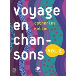 Catherine Keller - Voyage en chansons Vol.2 - Recueil