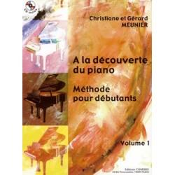 Christiane Meunier/Gérard Meunier - A la découverte du piano Vol.1 Méthode débutant - Recueil + CD