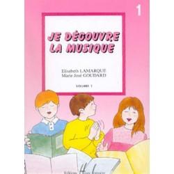 Elisabeth Lamarque/Marie-José Goudard - Je découvre la musique Vol.1 - Recueil