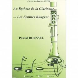 Pascal Roussel - Au rythme de la clarinette, les feuilles bougent - Méthode